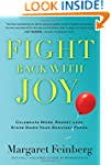 Fight Back With Joy: Celebrate More....