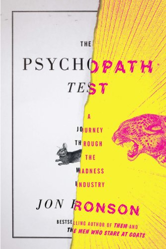 Download The Psychopath Test: A Journey Through the Madness Industry
