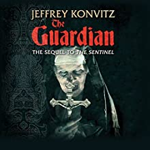 The Guardian: A New Experience Beyond Terror Audiobook by Jeffrey Konvitz Narrated by Todd Glass