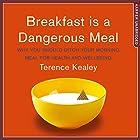 Breakfast Is a Dangerous Meal Hörbuch von Terence Kealey Gesprochen von: Gordon Griffin