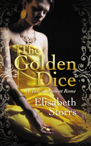 The Golden Dice - A Tale of Ancient Rome (Tales of Ancient Rome) by Elisabeth Storrs