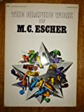 The Graphic Work of M. C. Escher (Introduced and Explained by the Artist, New, Revised and Expanded Edition) (0345246780) by M. C. Escher