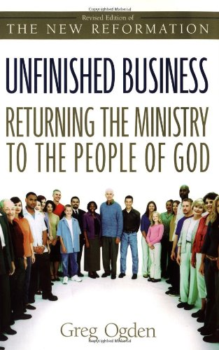 Unfinished Business  Returning the Ministry to the People of God310246725 : image
