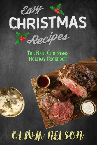 Easy Christmas Recipes: The Best Christmas Holiday Cookbook (Cooks Recipes compare prices)