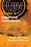 Key Themes in Interpersonal Communication (0335220533) by Hill, Anne