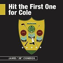 Hit the First One for Cole | Livre audio Auteur(s) : James