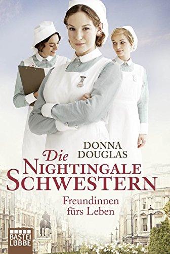 Douglas, Donna: Die Nightingale-Schwestern: Freundinnen f�rs Leben