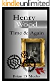Henry Wood: Time and Again: (Book 2 in the Henry Wood Detective Series)