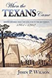 When the Texans Came: Missing Records from the Civil War in the Southwest, 1861-1862
