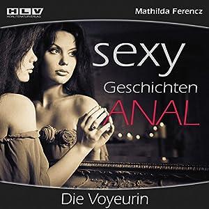 Die Voyeurin (Sexy Geschichten Anal) Hörbuch