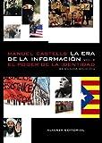 La era de la informacion economia, sociedad y cultura / the Era of information Economy, Society and Culture: El Poder De La Identidad (Libros Singulares (Ls)) (Spanish Edition) (8420647403) by Castells, Manuel