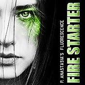 Fluorescence: Fire Starter | P. Anastasia