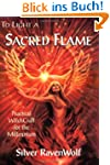 To Light A Sacred Flame: Practical Wi...