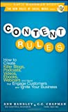 Content Rules: How to Create Killer Blogs, Podcasts, Videos, Ebooks, Webinars (and More) That Engage