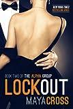 Lockout (The Alpha Group Tri... - Maya Cross