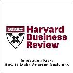 Innovation Risk: How to Make Smarter Decisions | Robert C. Merton