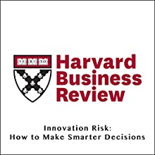 Innovation Risk: How to Make Smarter Decisions (Harvard Business Review) (       UNABRIDGED) by Robert C. Merton Narrated by Todd Mundt