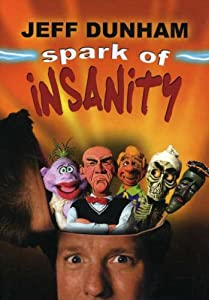 Jeff Dunham Spark Of Insanity by IMAGE ENTERTAINMENT