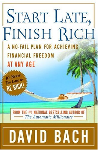 start-late-finish-rich-a-no-fail-plan-for-achieving-financial-freedom-at-any-age