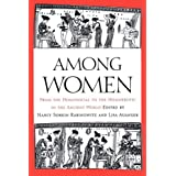 Among Women: From the Homosocial to the Homoerotic in the Ancient Worlddi Nancy Sorkin Rabinowitz
