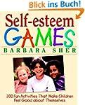 Self-Esteem Games: 300 Fun Activities...