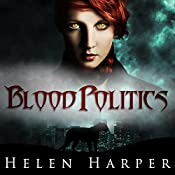 Blood Politics: Blood Destiny, Book 4 | [Helen Harper]