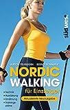 Nordic Walking für Einsteiger: Technik - Ausrüstung - Ernährung - Trainingspläne