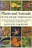 img - for Plants and animals of the Pacific Northwest: An illustrated guide to the natural history of Western Oregon, Washington, and British Columbia book / textbook / text book