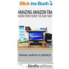 Amazing Amazon (FBA) - Work From Home the Easy Way (English Edition)