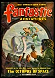 FANTASTIC ADVENTURES - Volume 11, number 10 - October Oct 1949: The Octopus of Space; Planet of the Dead; The Form of Hunger; The Bees of Death; The Beacons Must Burn
