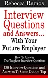 Interview Questions and Answers   With Your Future Employer: How To Answer The Toughest Interview Questions (130 Interview Questions and Answers To Come     Questions, Interview Questions and Answers)