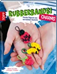 Rubberbands! Charms: Freche Figuren a...