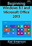 Beginning Windows 8.1 and Microsoft O...