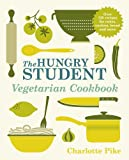 Charlotte Pike The Hungry Student Vegetarian Cookbook