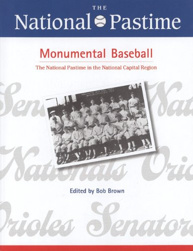 The National Pastime, Monumental Baseball, 2009 (National Pastime : a Review of Baseball History)