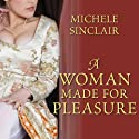 A Woman Made for Pleasure: Promises Trilogy, Book 1 (       UNABRIDGED) by Michele Sinclair Narrated by Corrie James