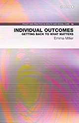 Individual Outcomes - Getting Back to What Matters: Policy & Practice in Health and Social Care No. 14