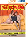 Non PC World: The Internet's Best Fun...