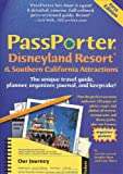 PassPorter Disneyland Resort and Southern California Attractions 2007: The Unique Travel Guide, Planner, Organizer, Journal, and Keepsake! (PassPorter)