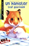 echange, troc Lucy Daniels - Un hamster trop gourmand