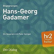 Hans-Georg Gadamer (Der Dialog): Ein Gespräch mit Peter Kemper Radio/TV von Peter Kemper Gesprochen von: Peter Kemper, Hans-Georg Gadamer