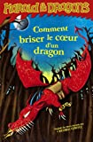 Comment briser le coeur d'un dragon