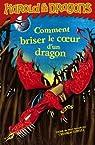 Harold et les dragons, tome 7 : Comment briser le coeur d'un dragon par Cowell