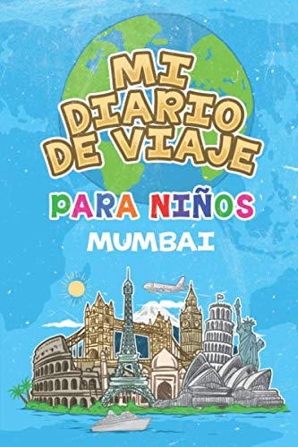 Mi Diario De Viaje Para Niños Mumbai 6x9 Diario de viaje para niños I Libreta para completar y colorear I Regalo perfecto para niños para tus vacaciones en Mumbai  [Publicación, Mumbai] (Tapa Blanda)