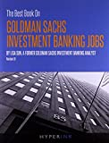 img - for The Best Book On Goldman Sachs Investment Banking Jobs by Lisa Sun (28-Sep-2011) Paperback book / textbook / text book