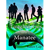 Tangled Ties to a Manatee ~ Kalen Cap