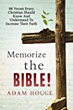 Memorize The Bible 88 Verses Every Christian Should Know And Understand To Increase Their Faith