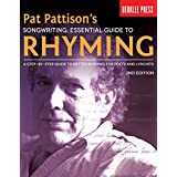 Pat Pattison's Songwriting: Essential Guide to Rhyming: A Step-by-Step Guide to Better Rhyming for Poets and Lyricists ~ Pat Pattison