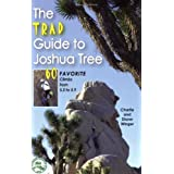 The Trad Guide to Joshua Tree: 60 Favorite Climbs from 5.5 to 5.9 ~ Diane Winger
