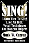 Sing! Learn How to Sing Like an Idol:...